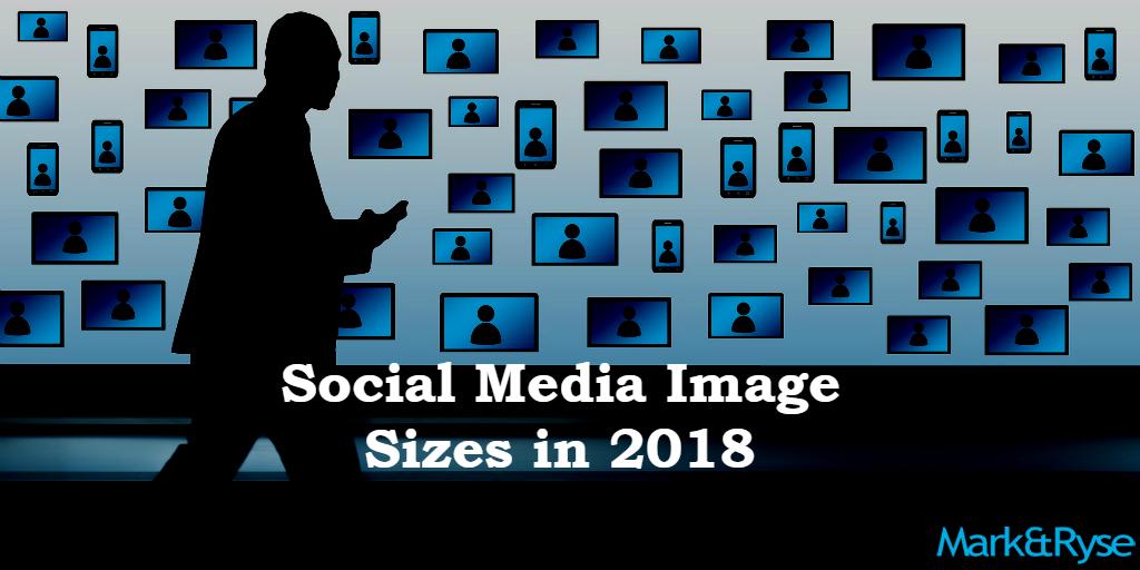Social Media Image Sizes In 2018